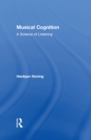 Musical Cognition : A Science of Listening - eBook
