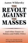 The Revolt Against the Masses : And Other Essays on Politics and Public Policy - eBook