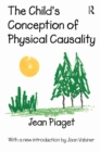 The Child's Conception of Physical Causality - eBook