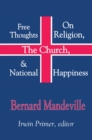 Free Thoughts on Religion, the Church, and National Happiness - eBook