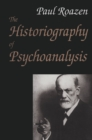The Historiography of Psychoanalysis - eBook