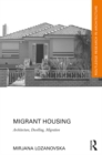 Migrant Housing : Architecture, Dwelling, Migration - eBook