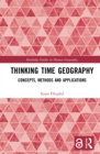 Thinking Time Geography : Concepts, Methods and Applications - eBook
