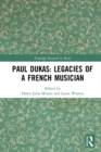 Paul Dukas: Legacies of a French Musician - eBook