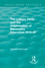 The Labour Party and the Organization of Secondary Education 1918-65 - eBook