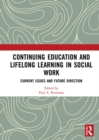 Continuing Education and Lifelong Learning in Social Work : Current Issues and Future Direction - eBook