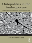 Ontopolitics in the Anthropocene : An Introduction to Mapping, Sensing and Hacking - eBook