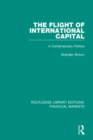 The Flight of International Capital : A Contemporary History - eBook
