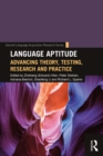 Language Aptitude : Advancing Theory, Testing, Research and Practice - eBook