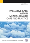 Palliative Care Within Mental Health : Care and Practice - eBook
