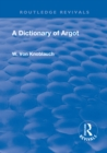 Revival: A Dictionary of Argot (1912) : (French-English) - eBook