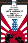 War Without Mercy : Race And Power In The Pacific War - eBook