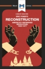 An Analysis of Eric Foner's Reconstruction : America's Unfinished Revolution 1863-1877 - eBook