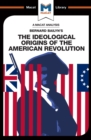 An Analysis of Bernard Bailyn's The Ideological Origins of the American Revolution - eBook