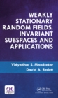 Weakly Stationary Random Fields, Invariant Subspaces and Applications - eBook