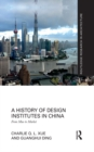 A History of Design Institutes in China : From Mao to Market - eBook
