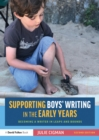 Supporting Boys' Writing in the Early Years : Becoming a Writer In Leaps and Bounds - eBook