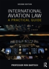 International Aviation Law : A Practical Guide - eBook