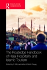 The Routledge Handbook of Halal Hospitality and Islamic Tourism - eBook