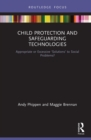 Child Protection and Safeguarding Technologies : Appropriate or Excessive 'Solutions' to Social Problems? - eBook