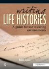 Writing Life Histories : A Guide for Use in Caring Environments - eBook