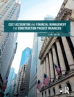 Cost Accounting and Financial Management for Construction Project Managers - eBook