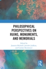 Philosophical Perspectives on Ruins, Monuments, and Memorials - eBook