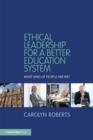 Ethical Leadership for a Better Education System : What Kind of People Are We? - eBook