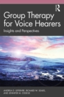 Group Therapy for Voice Hearers : Insights and Perspectives - eBook