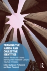 Framing the Nation and Collective Identities : Political Rituals and Cultural Memory of the Twentieth-Century Traumas in Croatia - eBook