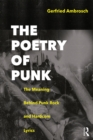 The Poetry of Punk : The Meaning Behind Punk Rock and Hardcore Lyrics - eBook