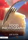Food Photography : Creating Appetizing Images - eBook