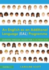 An English as an Additional Language (EAL) Programme : Learning Through Images for 7-14-Year-Olds - eBook