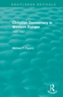 Routledge Revivals: Christian Democracy in Western Europe (1957) : 1820-1953 - eBook