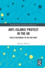 Anti-Islamic Protest in the UK : Policy Responses to the Far Right - eBook