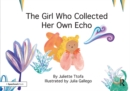 The Girl Who Collected Her Own Echo : A Story about Friendship - eBook