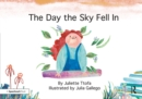 The Day the Sky Fell In : A Story about Finding Your Element - eBook