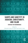 Saints and Sanctity in Judaism, Christianity, and Islam : Striving for remembrance - eBook