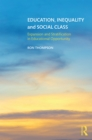 Education, Inequality and Social Class : Expansion and Stratification in Educational Opportunity - eBook