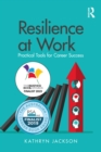 Resilience at Work : Practical Tools for Career Success - eBook
