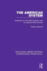 The American System : Speeches on the Tariff Question and on Internal Improvements - eBook
