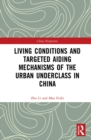 Living Conditions and Targeted Aiding Mechanisms of the Urban Underclass in China - eBook