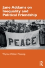 Jane Addams on Inequality and Political Friendship - eBook
