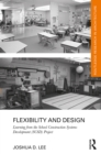 Flexibility and Design : Learning from the School Construction Systems Development (SCSD) Project - eBook