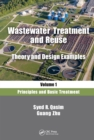 Wastewater Treatment and Reuse, Theory and Design Examples, Volume 1 : Principles and Basic Treatment - eBook