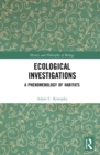 Ecological Investigations : A Phenomenology of Habitats - eBook