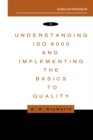 Understanding ISO 9000 and Implementing the Basics to Quality - eBook