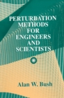 Perturbation Methods for Engineers and Scientists - eBook