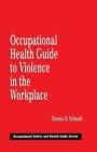 Occupational Health Guide to Violence in the Workplace - eBook
