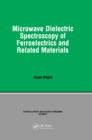 Microwave Dielectric Spectroscopy of Ferroelectrics and Related Materials - eBook